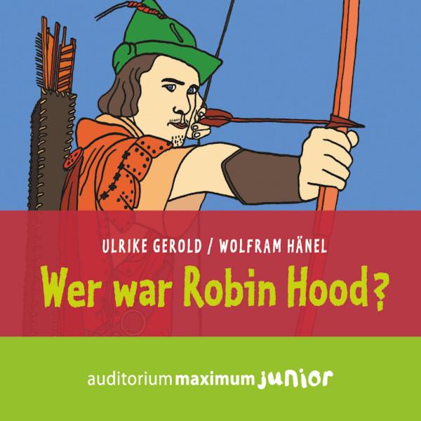 Wer war Robin Hood? (Ungekürzt)