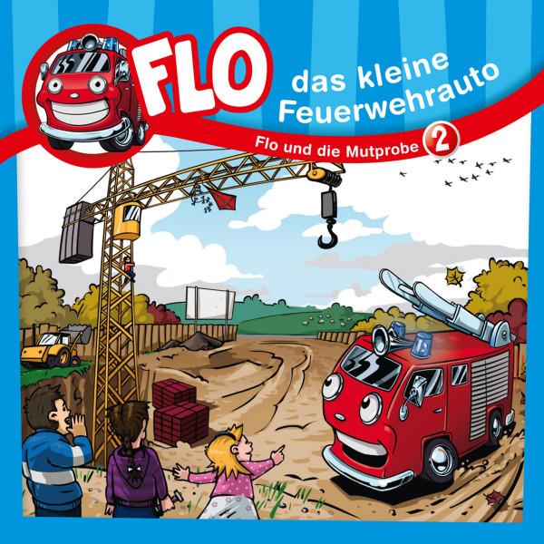 Flo, das kleine Feuerwehrauto - 02: Flo und die Mutprobe