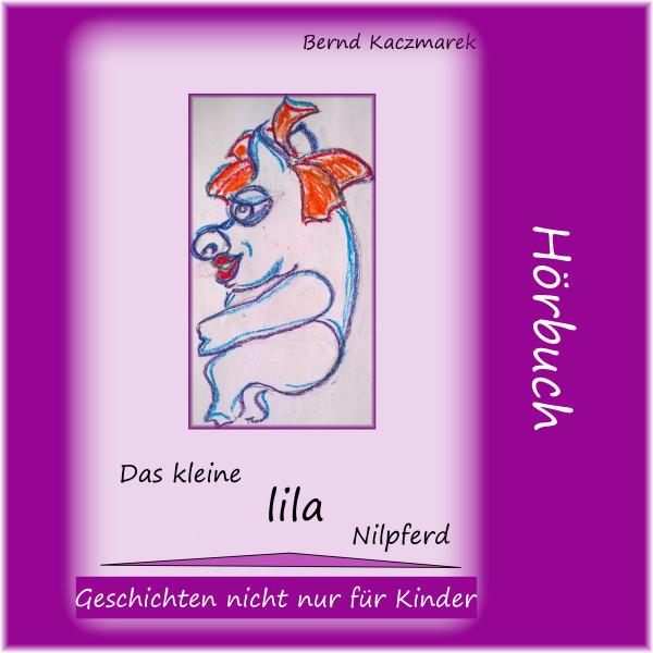 Das kleine lila Nilpferd 1 - Geschichten nicht nur für Kinder