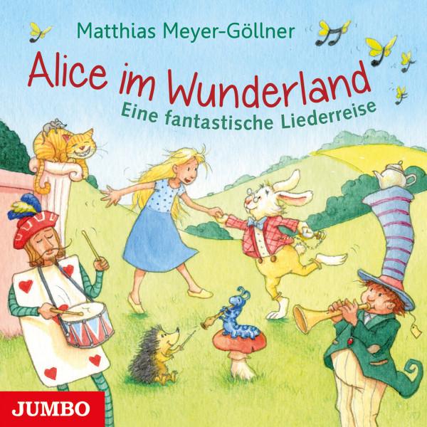Alice im Wunderland. Eine fantastische Liederreise
