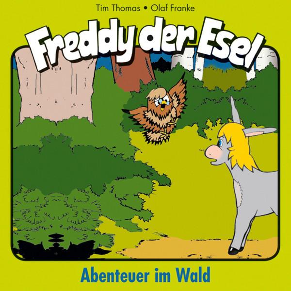 Abenteuer im Wald (Freddy der Esel 3) - Ein musikalisches Hörspiel